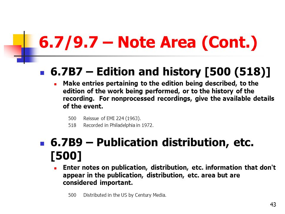 6.7/9.7 – Note Area (Cont.) 6.7B7 – Edition and history [500 (518)]